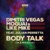 Dimitri Vegas & Like Mike & Moguai - Body Talk (Mammoth)