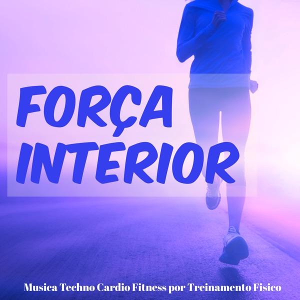 Força Interior - Música Techno Cardio Fitness e Workout por Treinamento Fisico con Exercicios Funcionais | Correr Dj