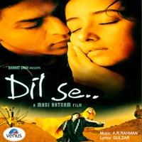 Dil Se (Original Motion Picture Soundtrack) - Sukhwinder Singh & Sapna Awasthi