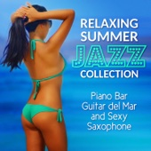 Relaxing Summer Jazz: Smooth Piano Bar, Latin Acoustic Guitar and Sexy Saxophone Collection - Blue Marine Cafe and Bossa Nova Lounge Bar Music 2016