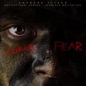 Courage V Fear (Motivational Speech) [feat. Peter a Azaare]