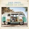 American Love - Jake Owen, Jake Owen