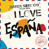 Marek Sierocki Przedstawia: I Love España