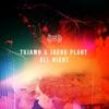 Tujamo & Jacob Plant