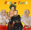 Rotten Teeth (feat. Kate Nash) - Single