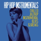 Hip Hop Instrumentals (Chilled JazzHop Instrumental Beats & Breaks)