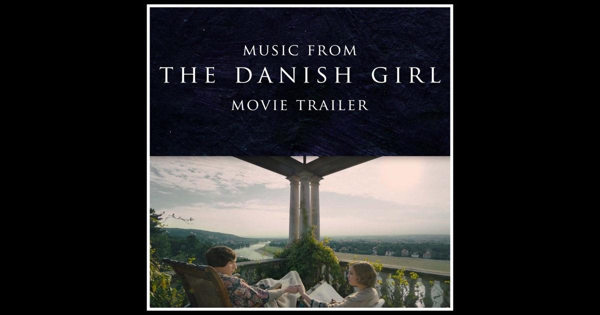 "Music From ""the Danish Girl"" Movie Trailer (Cover Version ..."