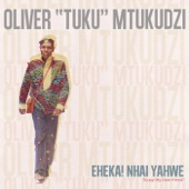 "Eheka! Nhai Yahwe (Enjoy! My Dear Friend) - Oliver ""Tuku"" Mtukudzi"