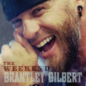 The Weekend - Brantley Gilbert