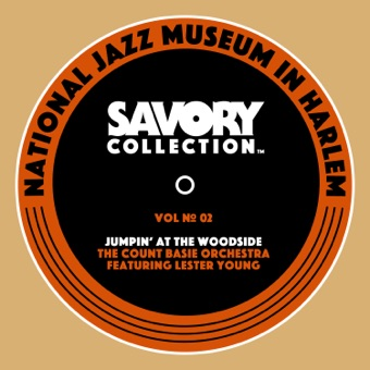 The National Jazz Museum in Harlem presents the Savory Collection, Vol. 2: Jumpin' At the Woodside: The Count Basie Orchestra featuring Lester Young – The Count Basie Orchestra