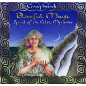 Blissful Magic: Spiral of the Celtic Mysteries