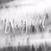 Evergreen (feat. Leora Caylor)