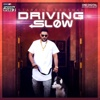 Driving Slow - Single