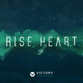 Rise Heart - Victory Worship