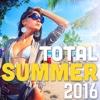 Total Summer 2016 (Kizomba, Moombahton, Afro, Deep & Tropical House)