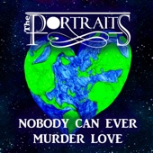 Nobody Can Ever Murder Love