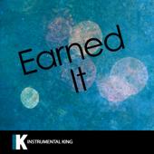 Earned It (In the Style of Weeknd) [Karaoke Version]
