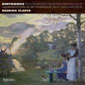 Bortkiewicz: Piano Sonata No. 2 & Other Works - Nadejda Vlaeva
