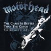 The Chase Is Better Than the Catch - The Singles a's & B's, Motörhead