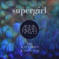 Supergirl (feat. Alle Farben & Younotus) - Anna Naklab