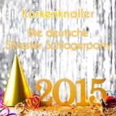 Korkenknaller - Die Deutsche Silvester Schlager Party 2015
