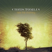 See the Morning - Chris Tomlin Cover Art