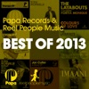 Papa Records & Reel People Music Present Best of 2013