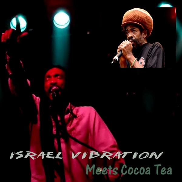 Meets Cocoa Tea – Israel Vibration and Cocoa Tea | ReggaeSpace ...