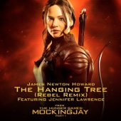 The Hanging Tree (Rebel Remix) [From the Hunger Games: Mockingjay, Pt. 1] [feat. Jennifer Lawrence]