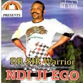 Ndi Ji Ego (with His Oriental Brothers International) - Dr Sir Warrior