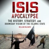 The ISIS Apocalypse: The History, Strategy, and Doomsday Vision of the Islamic State (Unabridged) - William McCants Cover Art