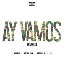 View album Ay Vamos (Remix) [feat. Nicky Jam & French Montana] - Single