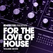 Defected Presents For the Love of House, Vol. 7