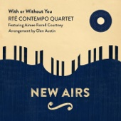 With or Without You - Rté Contempo Quartet, Glen Austin & Aimee Farrell Courtney