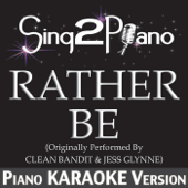 Rather Be (Originally Performed By Clean Bandit & Jess Glynne) [Piano Karaoke Version]