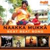 Naakka Mukka - Best Beat Songs