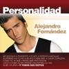 Personalidad, Alejandro Fernández