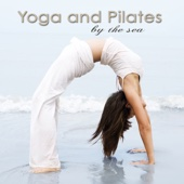 Yoga and Pilates by the Sea, Vol. 2– World Chill Music for Yoga, Relaxation, Power Pilates and Exercise