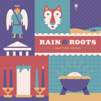 Waiting Songs – Rain for Roots