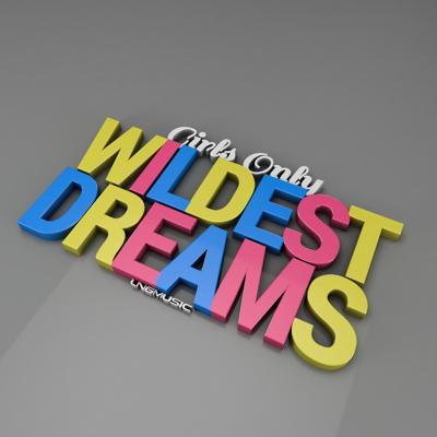 Girls Only-Wildest Dreams