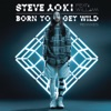 Born To Get Wild (Remixes) [feat. will.i.am] - EP, Steve Aoki