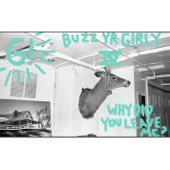Buzz Yr Girlfriend, Vol. 4: Why Did You Leave Me? - Single