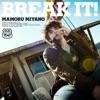 BREAK IT!)