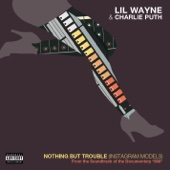 Nothing But Trouble (Instagram Models) - Lil Wayne & Charlie Puth