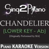 Chandelier (Lower Key - AB) [Originally Performed By Sia] [Piano Karaoke Version]