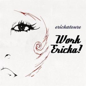 Erickatoure - Work Ericka! - EP