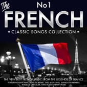 The No.1 French Classic Songs Collection - The Very Best of French Music from the Legends of France - Featuring Edith Piaf, Charles Trenet, Yves Montand, Django Reinhardt, Maurice Chevalier, Tino Rossi & Many More
