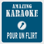 Pour un flirt (Karaoke Version) [Originally Performed By Michel Delpech]