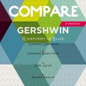 Gershwin: Rhapsody in  Blue, George Gershwin vs. Leonard Bernstein vs. Earl Wild vs. André Previn (Compare 4 Versions)