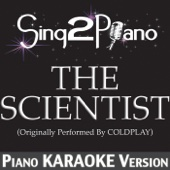 The Scientist (Originally Performed By Coldplay) [Piano Karaoke Version]